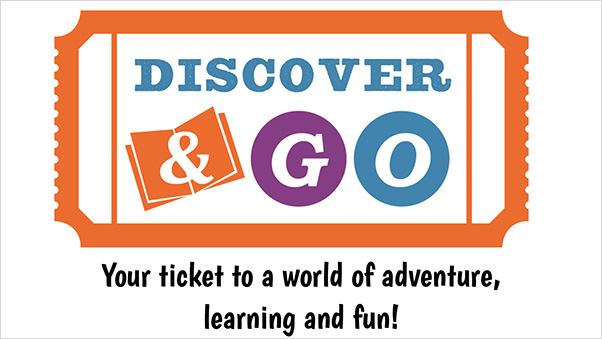 Discover and go - Your ticket to a world of adventure learning and fun