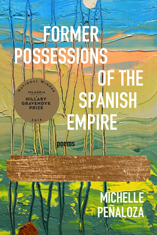 "Cover of Michelle Penaloza's book of poetry, ""Former Possessions of the Spanish Empire"""
