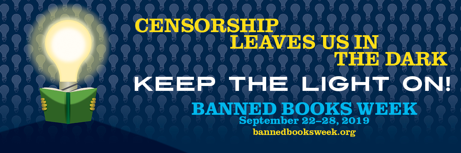 "an illustration of a lightbulb holding an open book with the words ""censorship leaves us in the dark, keep the light on! banned books week September 22-28 2019"""